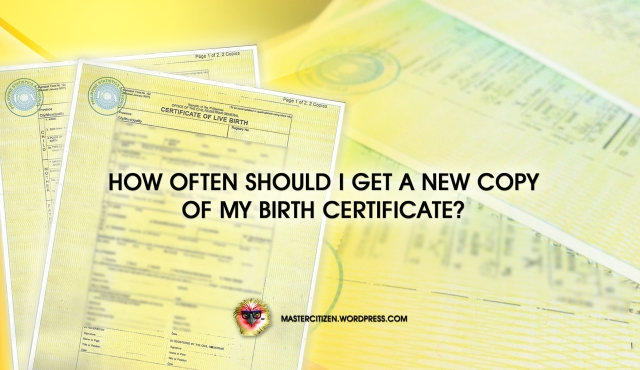 How often should I get a new copy of my birth certificate ...