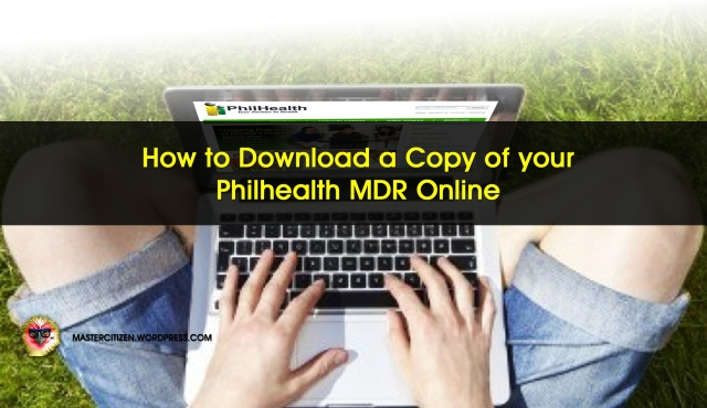 How to Download a Copy of your Philhealth MDR Online
