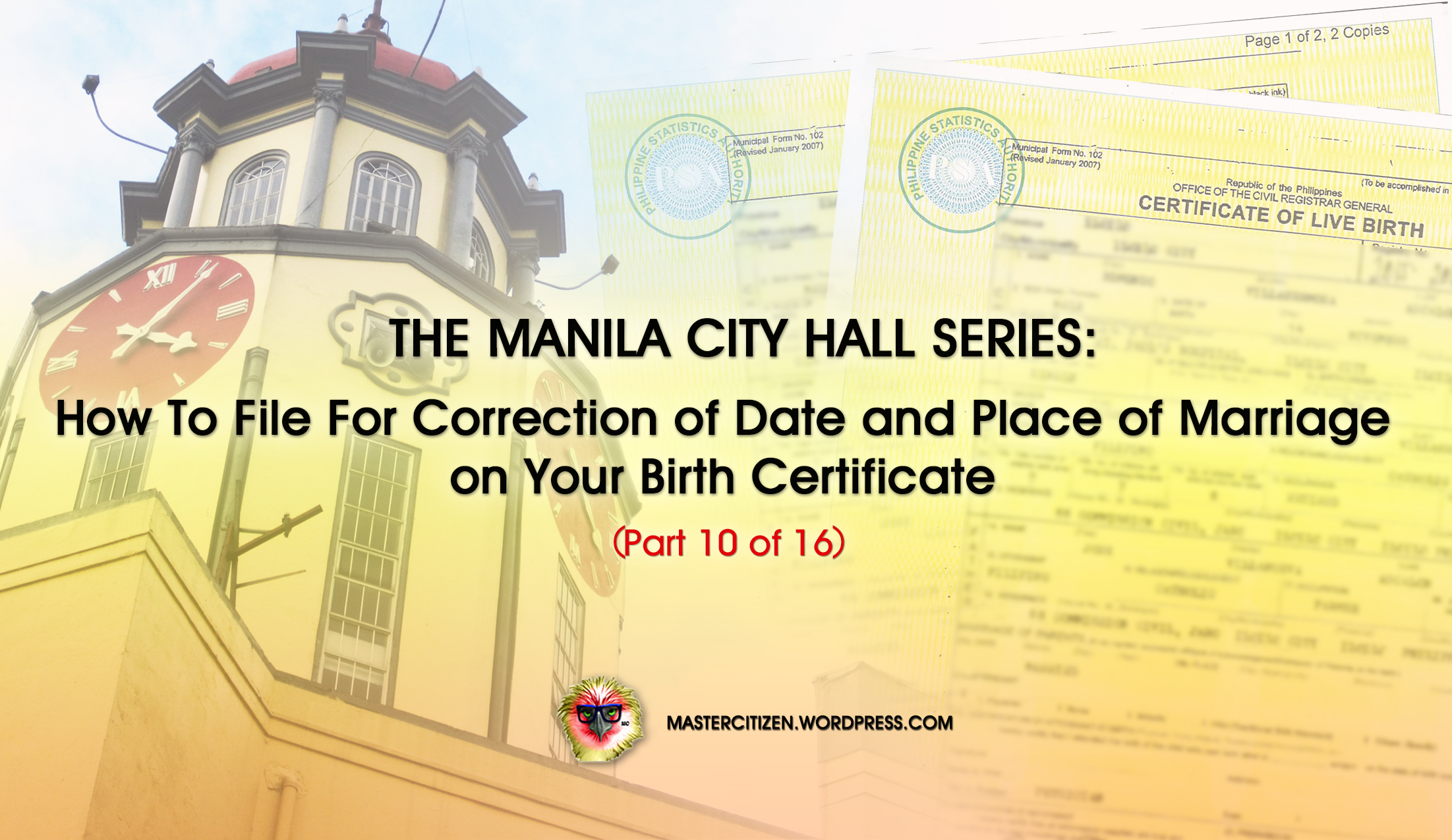 The manila city hall series how to file for correction of date the manila city hall series how to file for correction of date and place of marriage on your birth certificate part 10 of 16 mastercitizens blog aiddatafo Gallery