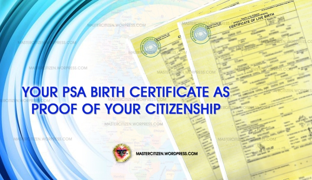 your psa birth certificate as proof of your citizenship