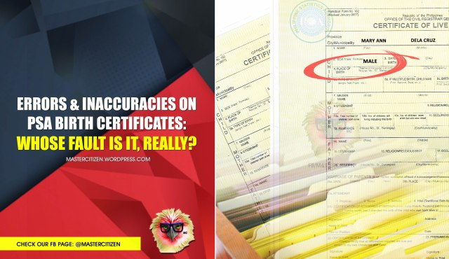 errors & inaccuracies on psa birth certificates: whose fault is it