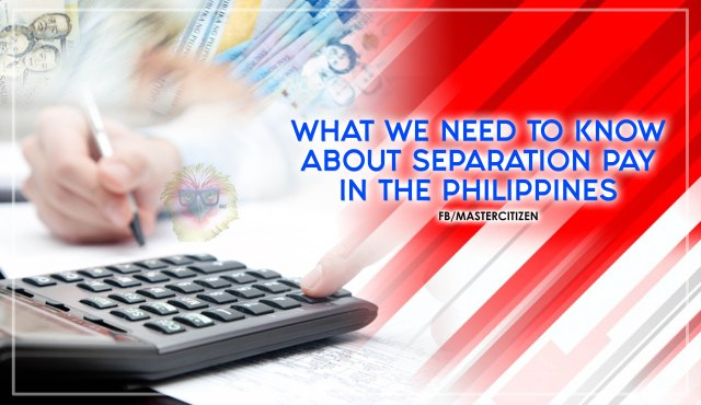 What We Need To Know About Separation Pay In The Philippines