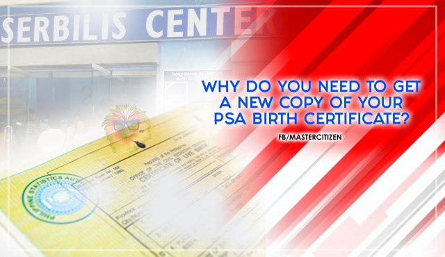 Why Do You Need to Get a New Copy of Your PSA Birth Certificate ...
